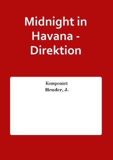 Midnight in Havana - Direktion