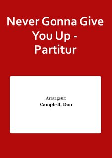 Never Gonna Give You Up - Partitur