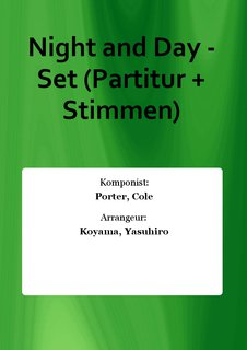 Night and Day - Set (Partitur + Stimmen)
