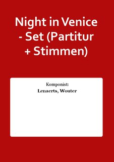 Night in Venice - Set (Partitur + Stimmen)