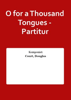 O for a Thousand Tongues - Partitur