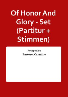 Of Honor And Glory - Set (Partitur + Stimmen)