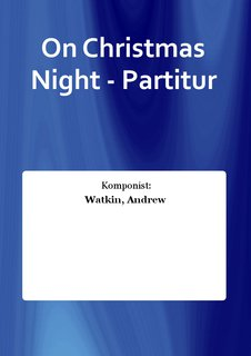 On Christmas Night - Partitur