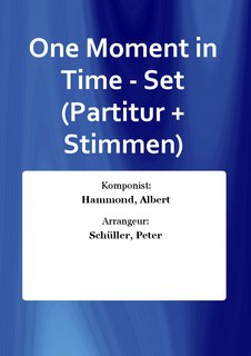 One Moment in Time - Set (Partitur + Stimmen)