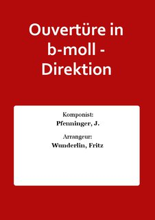 Ouvertüre in b-moll - Direktion