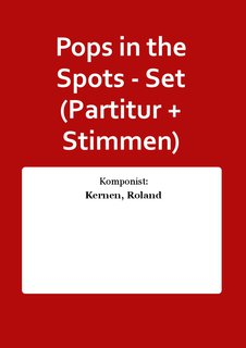 Pops in the Spots - Set (Partitur + Stimmen)