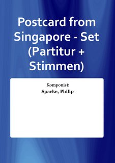 Postcard from Singapore - Set (Partitur + Stimmen)