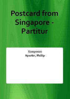 Postcard from Singapore - Partitur