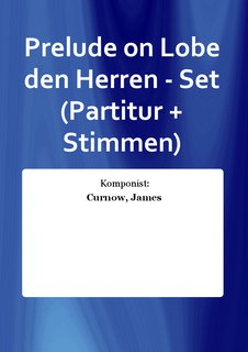 Prelude on Lobe den Herren - Set (Partitur + Stimmen)
