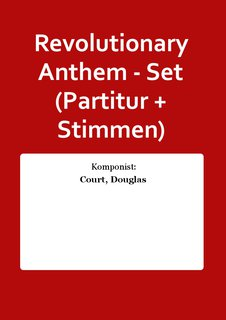 Revolutionary Anthem - Set (Partitur + Stimmen)