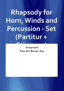 Rhapsody for Horn, Winds and Percussion - Set (Partitur + Stimmen)