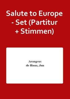 Salute to Europe - Set (Partitur + Stimmen)