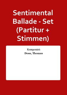 Sentimental Ballade - Set (Partitur + Stimmen)