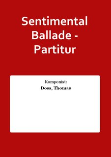 Sentimental Ballade - Partitur