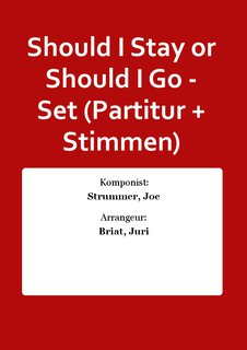 Should I Stay or Should I Go - Set (Partitur + Stimmen)