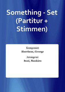 Something - Set (Partitur + Stimmen)