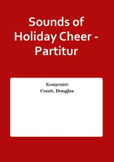Sounds of Holiday Cheer - Partitur