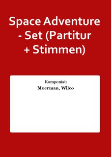 Space Adventure - Set (Partitur + Stimmen)