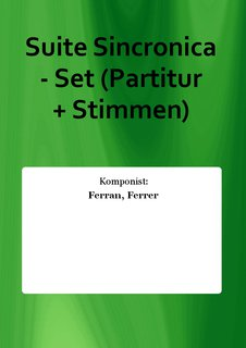 Suite Sincronica - Set (Partitur + Stimmen)