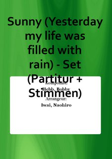 Sunny (Yesterday my life was filled with rain) - Set (Partitur + Stimmen)