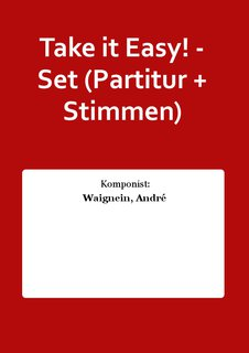 Take it Easy! - Set (Partitur + Stimmen)