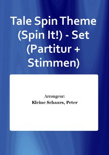Tale Spin Theme (Spin It!) - Set (Partitur + Stimmen)