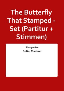 The Butterfly That Stamped - Set (Partitur + Stimmen)