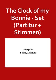 The Clock of my Bonnie - Set (Partitur + Stimmen)