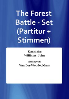 The Forest Battle - Set (Partitur + Stimmen)
