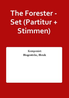 The Forester - Set (Partitur + Stimmen)