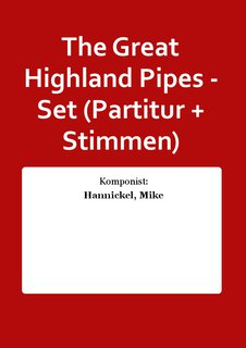 The Great Highland Pipes - Set (Partitur + Stimmen)
