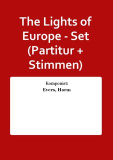 The Lights of Europe - Set (Partitur + Stimmen)