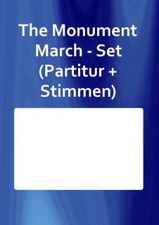 The Monument March - Set (Partitur + Stimmen)