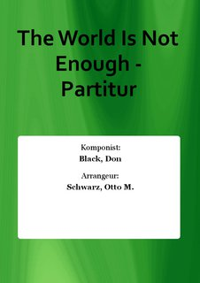 The World Is Not Enough - Partitur