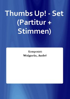 Thumbs Up! - Set (Partitur + Stimmen)