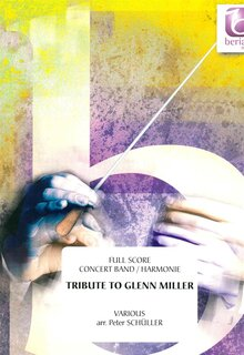 Tribute to Glenn Miller - Set (Partitur + Stimmen)
