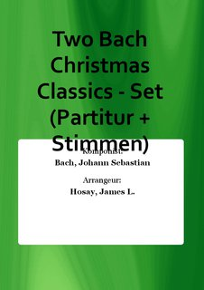 Two Bach Christmas Classics - Set (Partitur + Stimmen)