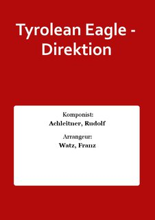 Tyrolean Eagle - Direktion