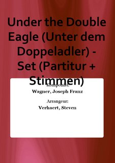 Under the Double Eagle (Unter dem Doppeladler) - Set (Partitur + Stimmen)