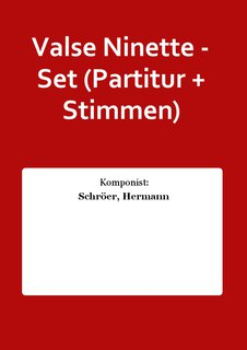 Valse Ninette - Set (Partitur + Stimmen)