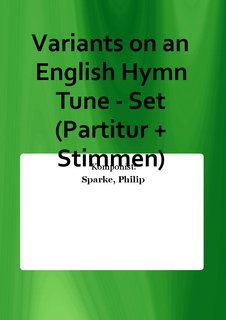 Variants on an English Hymn Tune - Set (Partitur + Stimmen)