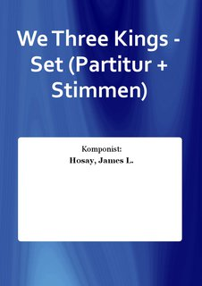 We Three Kings - Set (Partitur + Stimmen)