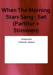 When The Morning Stars Sang - Set (Partitur + Stimmen)