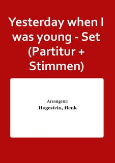 Yesterday when I was young - Set (Partitur + Stimmen)