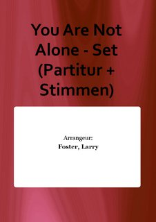 You Are Not Alone - Set (Partitur + Stimmen)