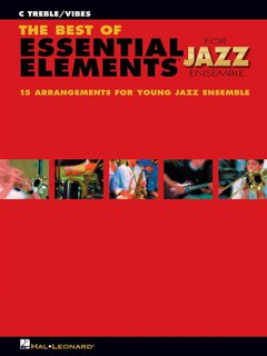The Best of ESSENTIAL ELEMENTS for Jazz Ensemble - C Treble/Vibes