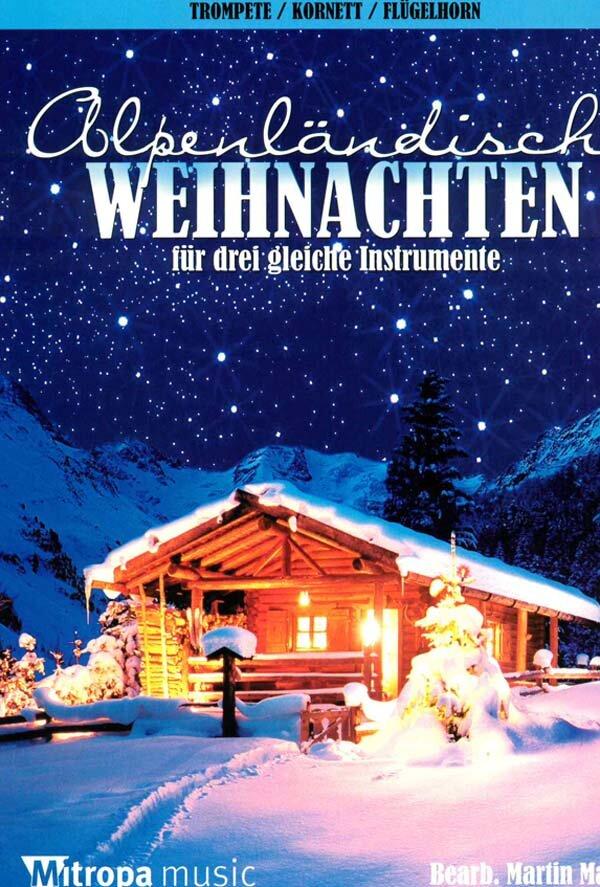 Alpenländische Weihnachten - Trompete/Flügelhorn/Cornet | Noten ...