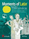 Moments of Latin for Alto/Tenor Saxophone