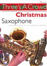Threes A Crowd: Christmas Saxophone