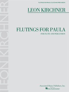 Leon Kirchner - Flutings for Paula
